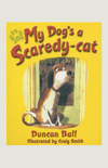 My Dog's a Scaredy Cat book by Duncan Ball